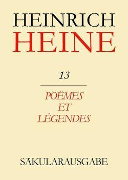 Heinrich Heine Säkularausgabe / Poëmes et Légendes von Grappin,  Pierre