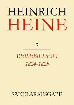 Heinrich Heine Säkularausgabe / Reisebilder I 1824-1828 von Becker,  Wolfgang