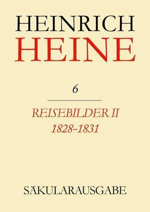 Heinrich Heine Säkularausgabe / Reisebilder II. 1828-1831 von Stöcker,  Christa