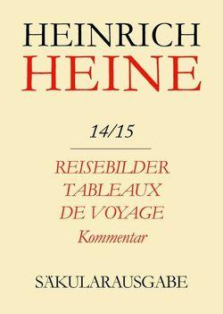 Heinrich Heine Säkularausgabe / Reisebilder. Tableaux de voyage. Kommentar von David,  Claude, Grappin,  Pierre