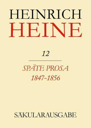 Heinrich Heine Säkularausgabe / Späte Prosa 1847-1856 von Montinari,  Mazzino