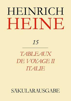 Heinrich Heine Säkularausgabe / Tableaux de voyage II. Italie von Anglade,  René