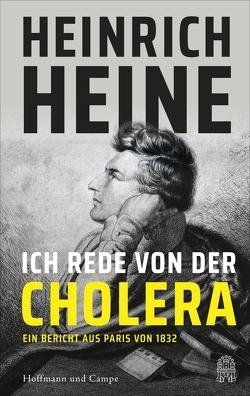 Ich rede von der Cholera von Heine,  Heinrich, Jung,  Tim