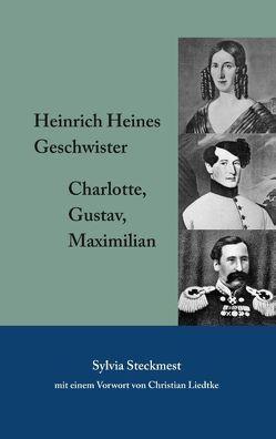 Heinrich Heines Geschwister von Steckmest,  Sylvia