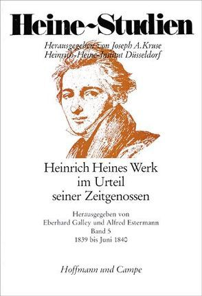 Heinrich Heines Werk im Urteil seiner Zeitgenossen von Estermann,  Alfred, Galley,  Eberhard
