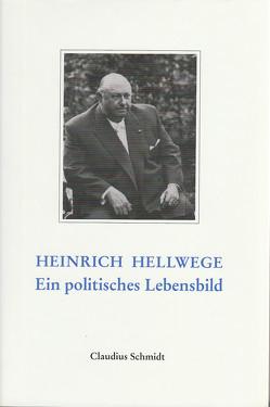 Heinrich Hellwege – der vergessene Gründervater von Baring,  Arnulf, Schmidt,  Claudius