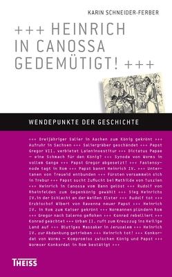 Heinrich in Canossa gedemütigt! von Schneider-Ferber,  Karin