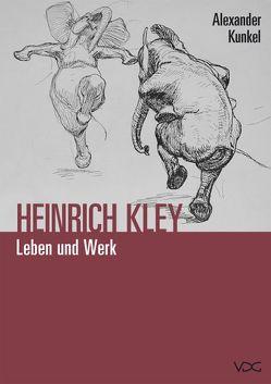 Heinrich Kley (1863 – 1945). Leben und Werk von Kunkel,  Alexander