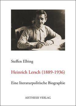 Heinrich Lersch (1889-1936) von Elbing,  Steffen