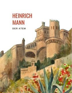 Heinrich Mann: Der Atem. von Mann,  Heinrich
