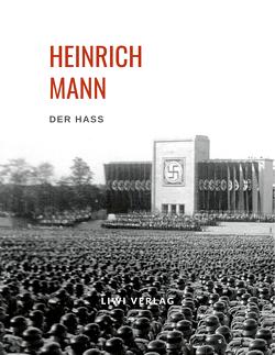 Heinrich Mann: Der Haß von Mann,  Heinrich