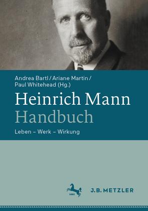 Heinrich Mann-Handbuch von Bartl,  Andrea, Martin,  Ariane, Whitehead,  Paul