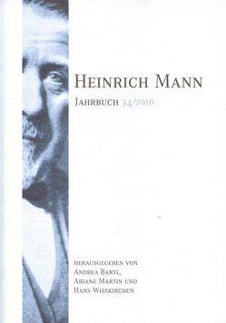 Heinrich Mann-Jahrbuch 34 / 2016 von Bartl,  Andrea, Martin,  Ariane, Wißkirchen,  Hans