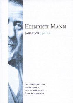 Heinrich Mann-Jahrbuch 35 / 2017 von Bartl,  Andrea, Martin,  Ariane, Wißkirchen,  Hans