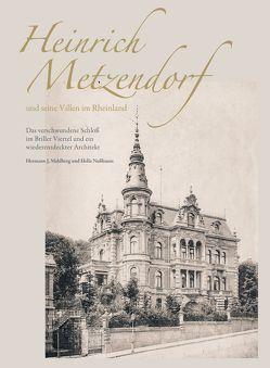 Heinrich Metzendorf und seine Villen im Rheinland von Mahlberg,  Hermann J, Nussbaum,  Hella