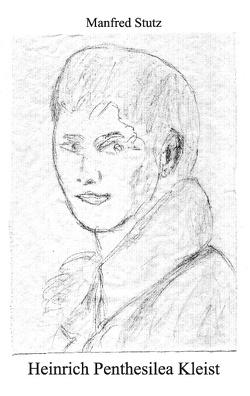 Heinrich Penthesilea Kleist von Stutz,  Manfred