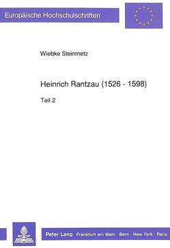 Heinrich Rantzau (1526 – 1598) von Steinmetz,  Wiebke