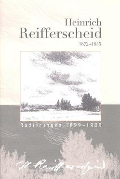 Heinrich Reifferscheid 1872-1945 von Bodsch,  Ingrid, Lessenich,  Rolf, Storm-Rusche,  Angelika, Weinmann,  Peter