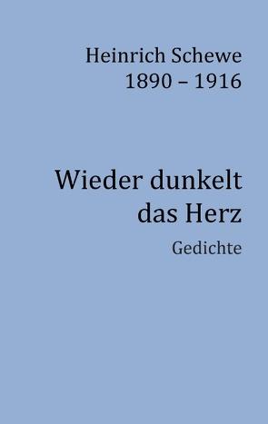 Heinrich Schewe 1890 – 1916 von Kathe,  Ludger, Schewe,  Heinrich