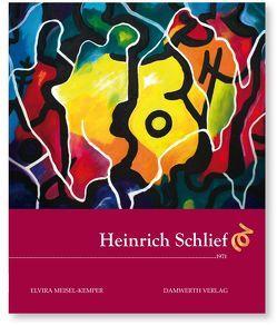 Heinrich Schlief 1894-1971 von Damwerth,  Dietmar, Lindenstruth,  Margot, Meisel-Kemper,  Elvira