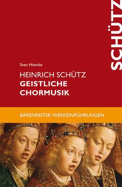 Heinrich Schütz. Geistliche Chormusik von Hiemke,  Sven