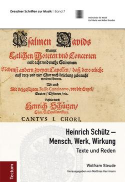 Heinrich Schütz – Mensch, Werk, Wirkung von Prof. Dr. Matthias Herrmann, Steude,  Wolfram