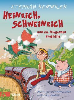 Heinrich, Schweinrich und die fliegenden Krokodile von Pannen,  Kai, Remmler,  Stephan