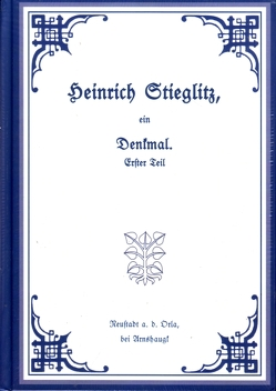 Heinrich Stieglitz, ein Denkmal. Erster Teil von Friedrich,  Bernd Ingo
