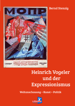 Heinrich Vogeler und der Expressionismus von Stenzig,  Bernd
