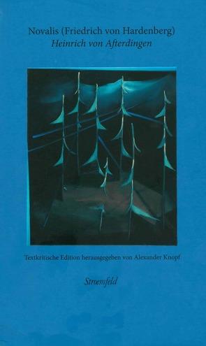 """Heinrich von Afterdingen – """"Begeisterung der Sprache"""" von Knopf,  Alexander, Novalis"""