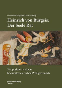 Heinrich von Burgeis: Der Seele Rat von De Felip-Jaud,  Elisabeth, Siller,  Max