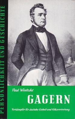 Heinrich von Gagern von Franz,  Günther, Wentzcke,  Paul