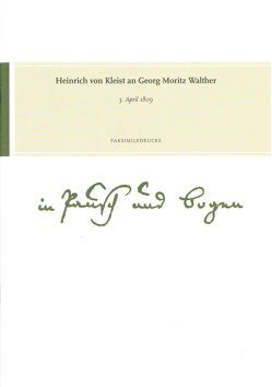 Heinrich von Kleist an Georg Moritz Walther. 5. April 1809 von de Bruyn,  Wolfgang, Gribnitz,  Barbara