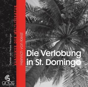 Heinrich von Kleist – Die Verlobung in St. Domingo von Heusinger,  Heiner, Kleist,  Heinrich von