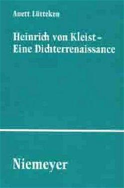 Heinrich von Kleist – Eine Dichterrenaissance von Lütteken,  Anett