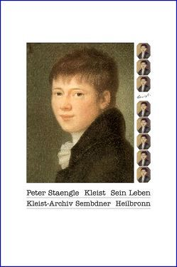 Heinrich von Kleist. Sein Leben von Staengle,  Peter