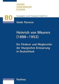 Heinrich von Meurers (1888–1953) von Pasenow,  Guido, Theologische Fakultät Trier