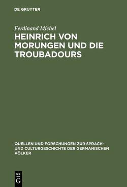 Heinrich von Morungen und die Troubadours von Michel,  Ferdinand