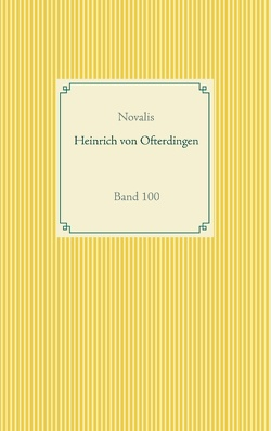 Heinrich von Ofterdingen von Georg Philipp Friedrich von Hardenberg,  Novalis