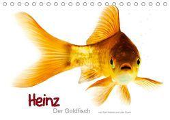 Heinz – Der Goldfisch (Tischkalender 2019 DIN A5 quer) von Wehrle & Uwe Frank www.blackwhite.de,  Ralf