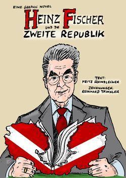 Heinz Fischer und die Zweite Republik von Schindlecker,  Fritz, Trinkler,  Reinhard