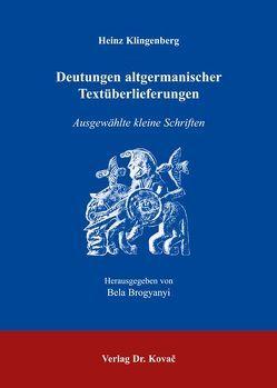 Heinz Klingenberg. Deutungen altgermanischer Textüberlieferungen von Brogyanyi,  Bela