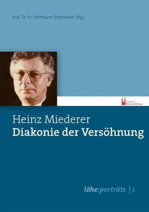 Heinz Miederer – Diakonie der Versöhnung von Hermann,  Schoenauer