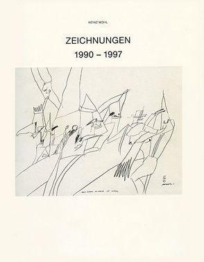 Heinz Mohl: Zeichnungen 1990-97 von Locher,  Horst, Storz,  Bernd, Werner,  Frank R