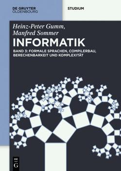 Heinz-Peter Gumm; Manfred Sommer: Grundlagen der Informatik / Formale Sprachen, Compilerbau, Programmierung von Gumm,  Heinz Peter, Sommer,  Manfred