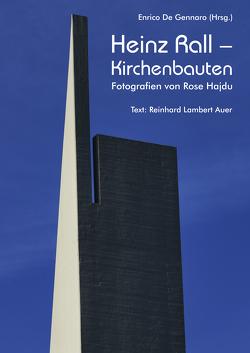 Heinz Rall – Kirchenbauten. Fotografien von Rose Hajdu. von Auer,  Reinhard Lambert, De Gennaro,  Enrico, Gräf,  Ulrich, Hajdu,  Rose