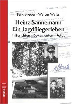 Heinz Sannemann – Ein Jagdfliegerleben von Waiss,  Walter