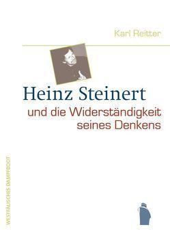 Heinz Steinert und die Widerständigkeit seines Denkens von Reitter,  Karl