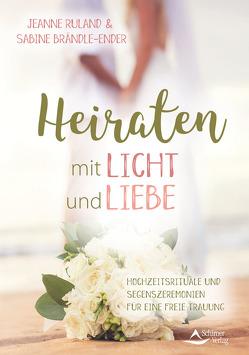 Heiraten mit Licht und Segen von Brändle-Ender,  Sabine, Ruland,  Jeanne