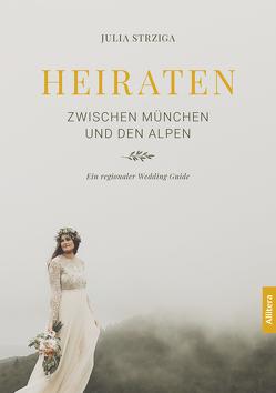 Heiraten zwischen München und den Alpen von Strziga,  Julia